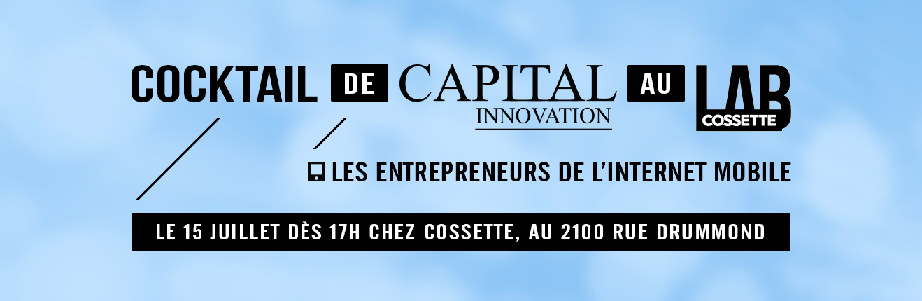 Cocktail de Capital innovation au Cossette LAB